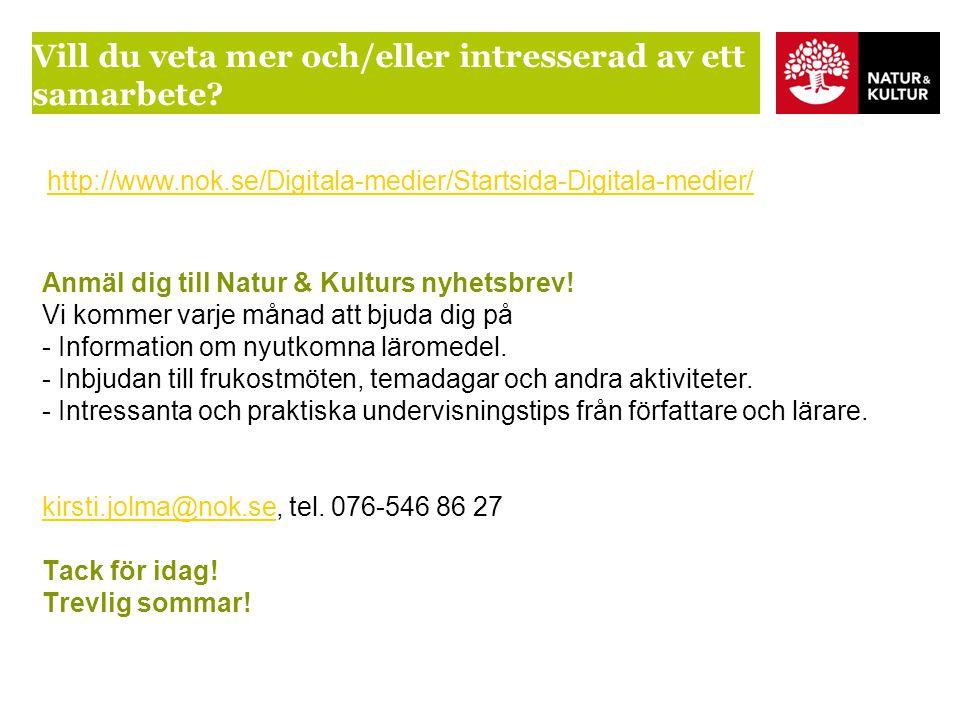 Anmäl dig till Natur & Kulturs nyhetsbrev! Vi kommer varje månad att bjuda dig på - Information om nyutkomna läromedel. - Inbjudan till frukostmöten,