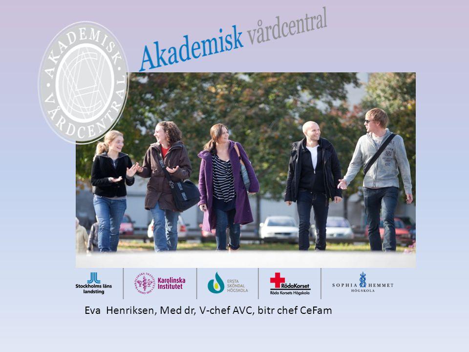 Eva Henriksen, Med dr, V-chef AVC, bitr chef CeFam