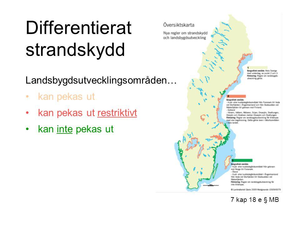 Differentierat strandskydd Landsbygdsutvecklingsområden… kan pekas ut.