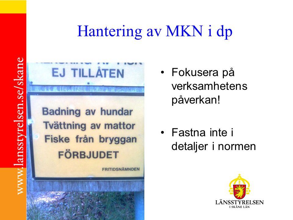 Hantering av MKN i dp Fokusera på verksamhetens påverkan! Fastna inte i detaljer i normen