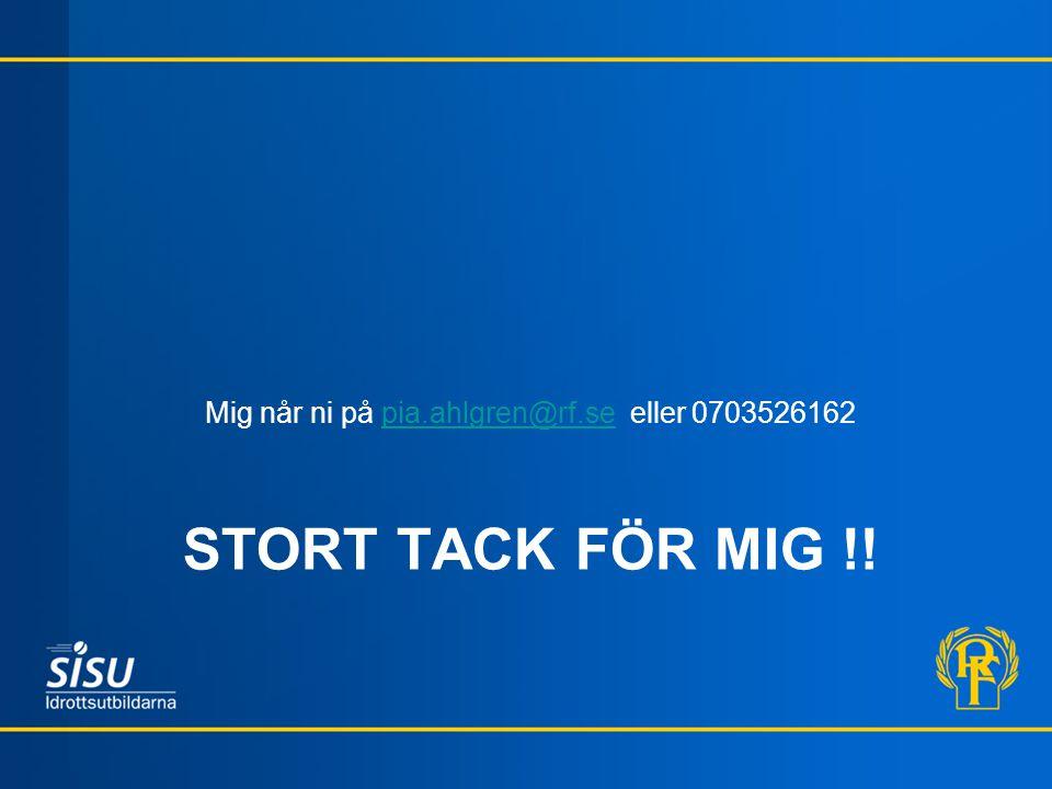 STORT TACK FÖR MIG !! Mig når ni på pia.ahlgren@rf.se eller 0703526162pia.ahlgren@rf.se
