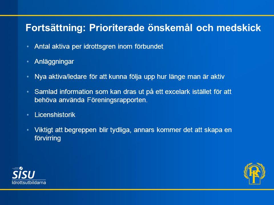 Fortsättning: Prioriterade önskemål och medskick Antal aktiva per idrottsgren inom förbundet Anläggningar Nya aktiva/ledare för att kunna följa upp hu