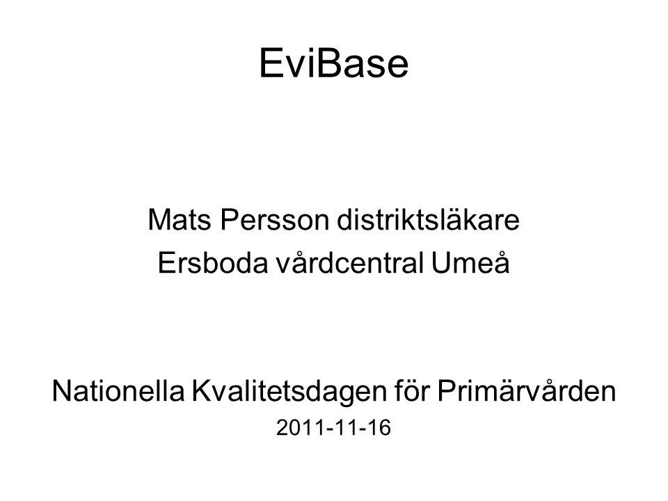 EviBase Vårdprogramsbaserat beslutsstöd Unikt Internetbaserat Fritt från journalsystem Inga sekretessproblem Ingen installation Finansiering (FoU-initialt, LK-norr senare år, ej läkemedelsindustri)