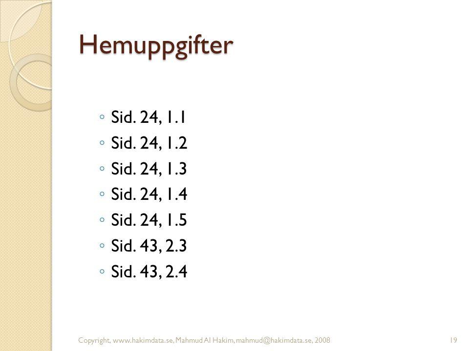 Hemuppgifter ◦ Sid. 24, 1.1 ◦ Sid. 24, 1.2 ◦ Sid.