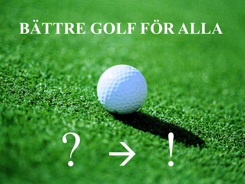 100 år sedan – Förbundet bildades 50 år sedan – 7000 golfare 25 år sedan – 100 000 golfare Nu – folksport med 600 000 medlemmar!