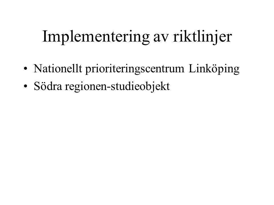 Implementering av riktlinjer Nationellt prioriteringscentrum Linköping Södra regionen-studieobjekt