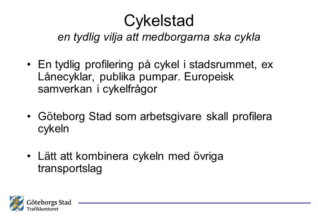 Cykelstad en tydlig vilja att medborgarna ska cykla En tydlig profilering på cykel i stadsrummet, ex Lånecyklar, publika pumpar. Europeisk samverkan i