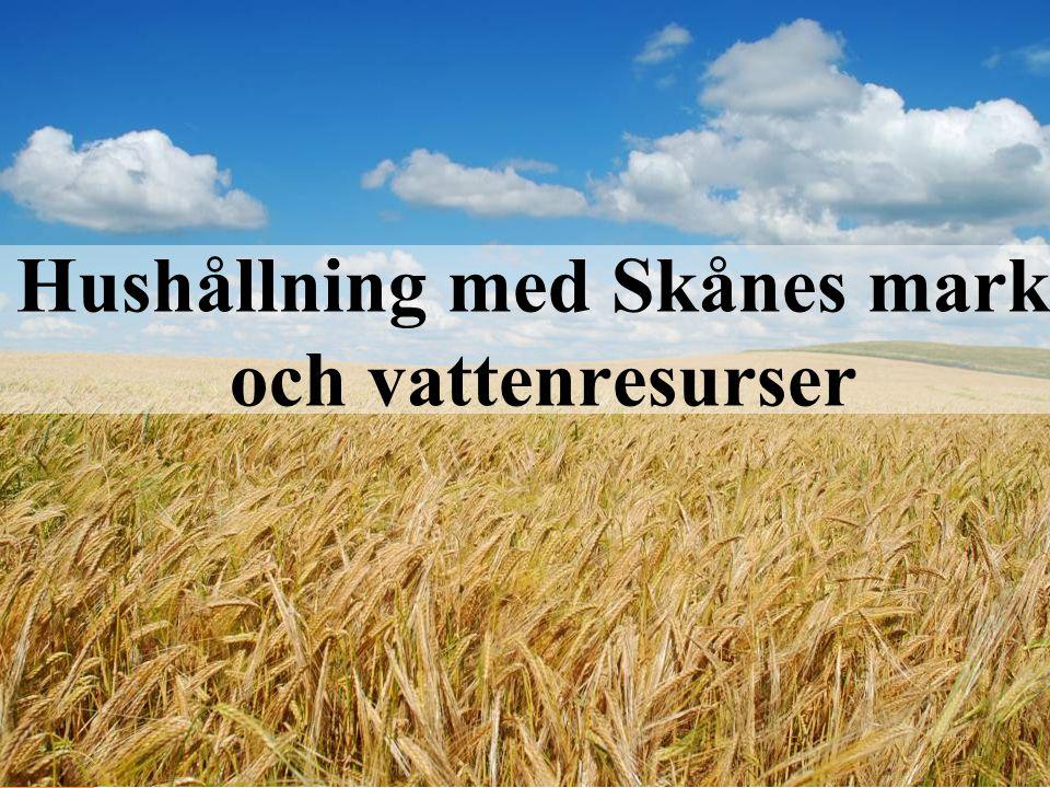 Hushållning med Skånes mark och vattenresurser