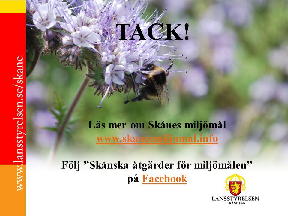 """Läs mer om Skånes miljömål www.skanesmiljomal.info Följ """"Skånska åtgärder för miljömålen"""" på Facebook www.skanesmiljomal.infoFacebook TACK!"""