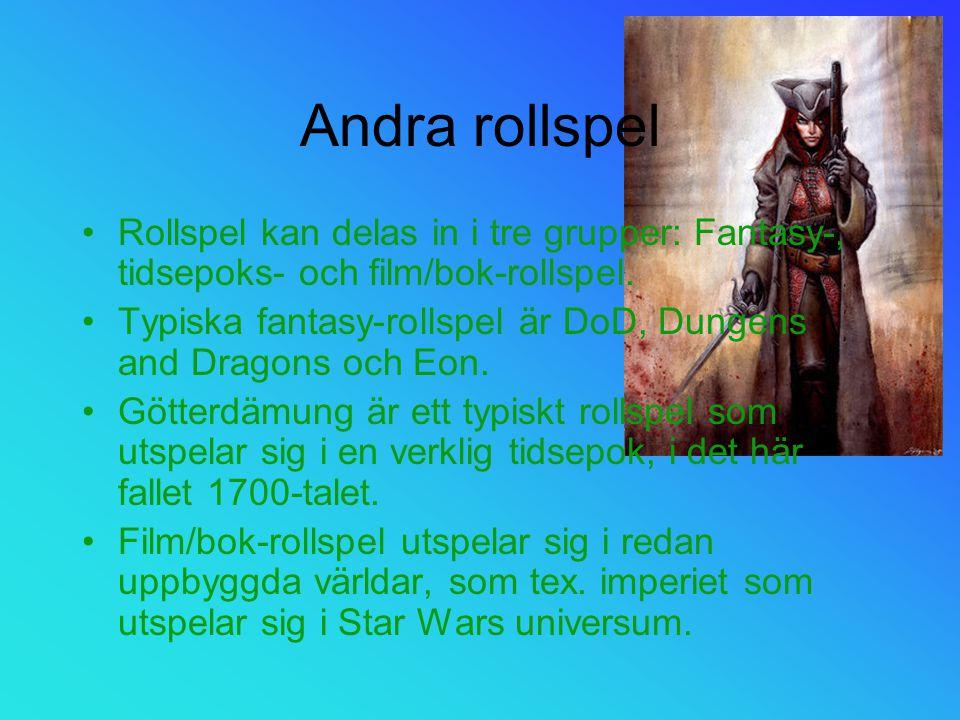 Andra rollspel Rollspel kan delas in i tre grupper: Fantasy-, tidsepoks- och film/bok-rollspel.