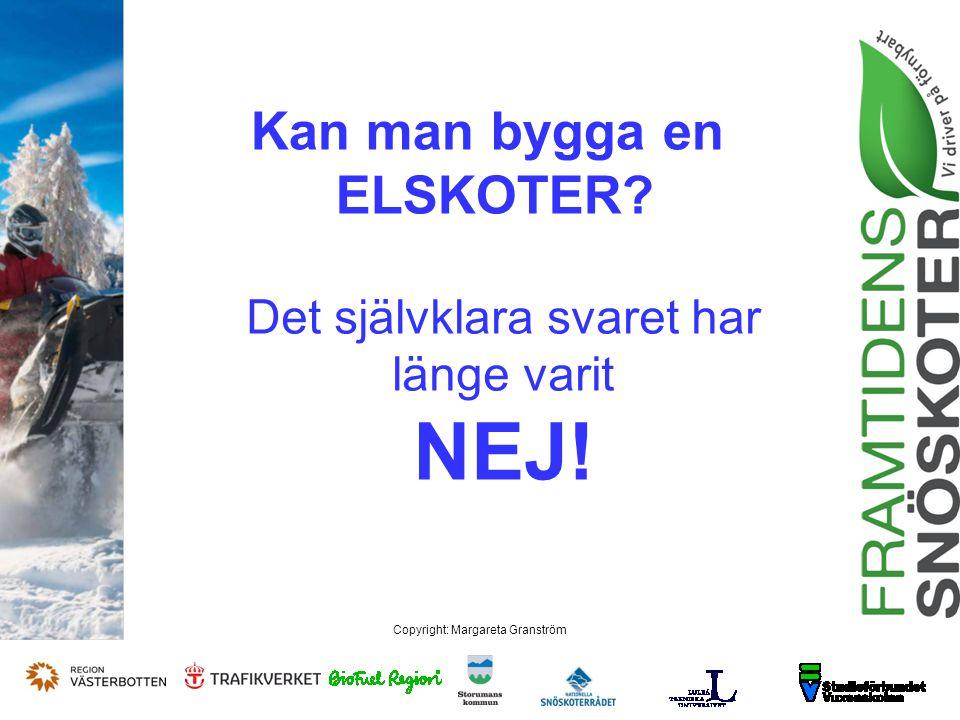 Copyright: Margareta Granström Varför inte.Batterier väger för mycket.