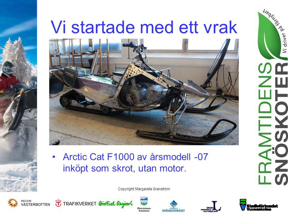 Copyright: Margareta Granström Vi startade med ett vrak Arctic Cat F1000 av årsmodell -07 inköpt som skrot, utan motor.
