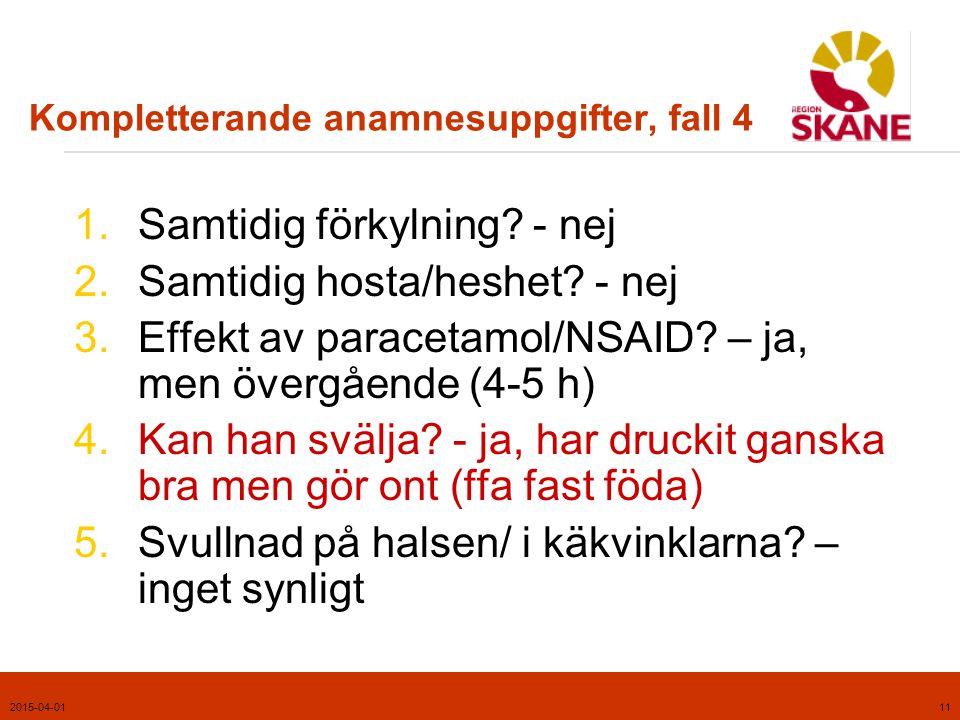 2015-04-0112 Kommentarer, fall 4  Vårdnivå: Egenvård.