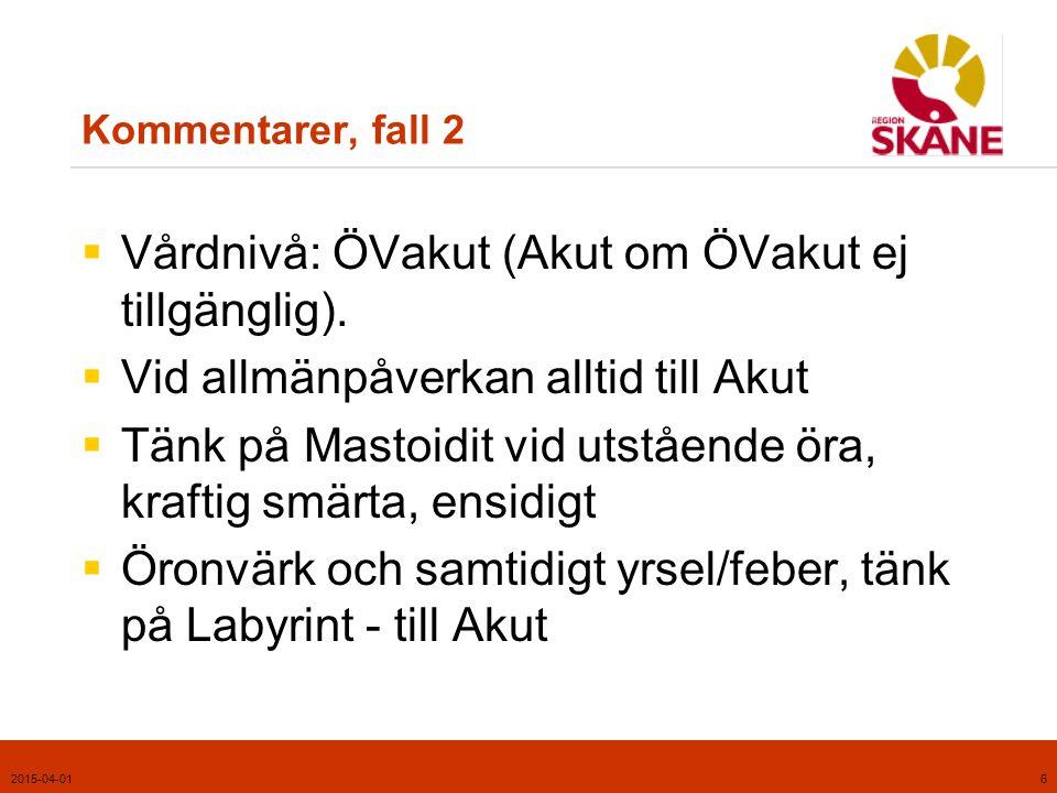 2015-04-017 Tillämpligt kapitel i handboken, fall 3  Trauma/främmande kropp/frätskada  Kapitel 8, Ögon, s.