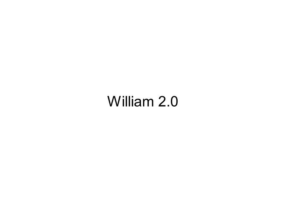 William 2.0