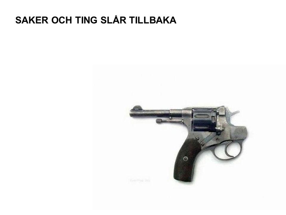 SAKER OCH TING SLÅR TILLBAKA