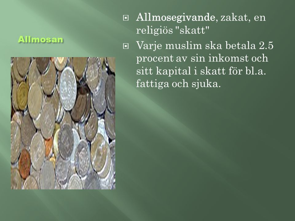 Allmosan  Allmosegivande, zakat, en religiös