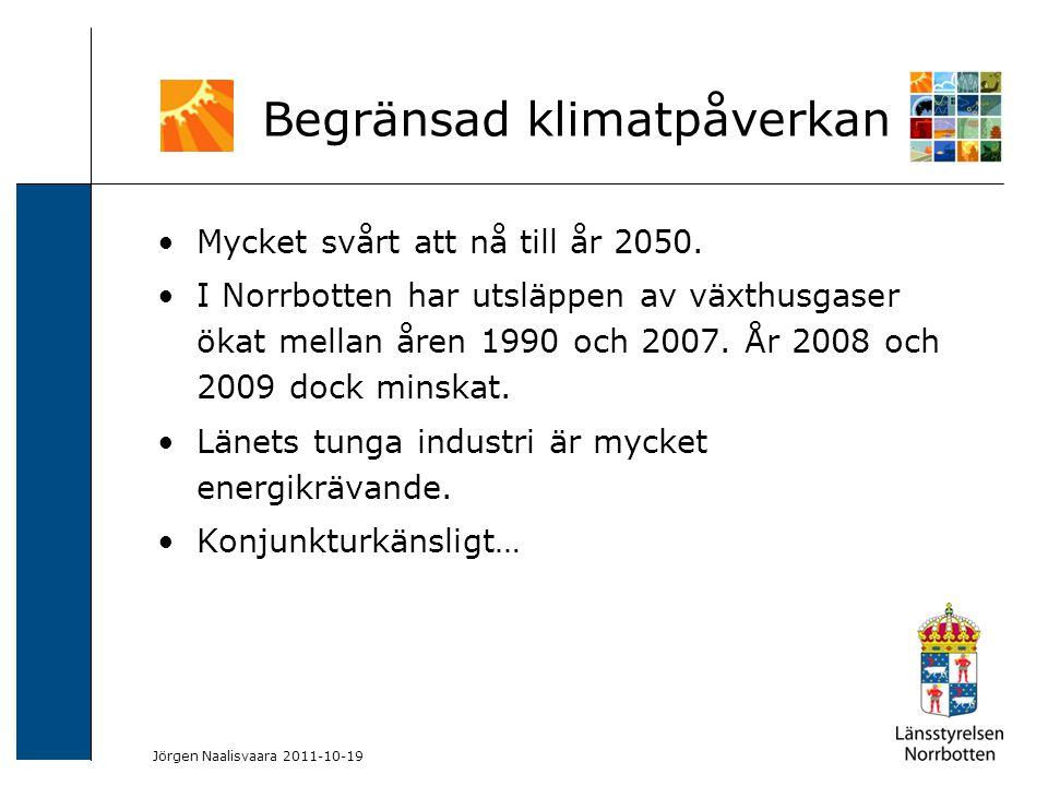 2009-06-04 Kerstin Lundin-Segerlund Mycket svårt att nå till år 2050. I Norrbotten har utsläppen av växthusgaser ökat mellan åren 1990 och 2007. År 20