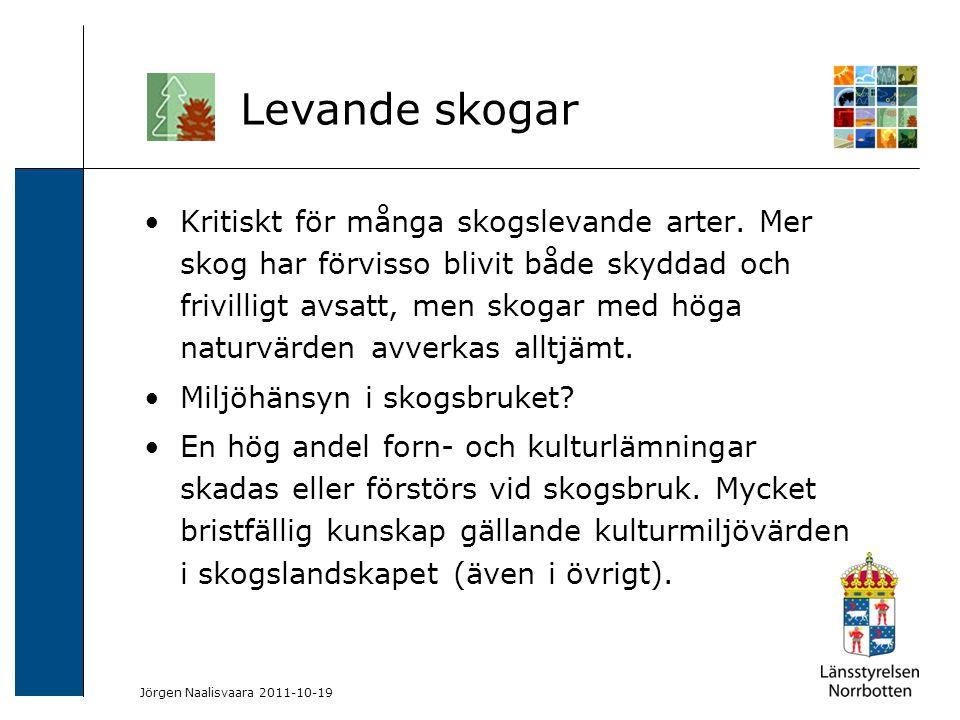 2009-06-04 Kerstin Lundin-Segerlund Kritiskt för många skogslevande arter. Mer skog har förvisso blivit både skyddad och frivilligt avsatt, men skogar