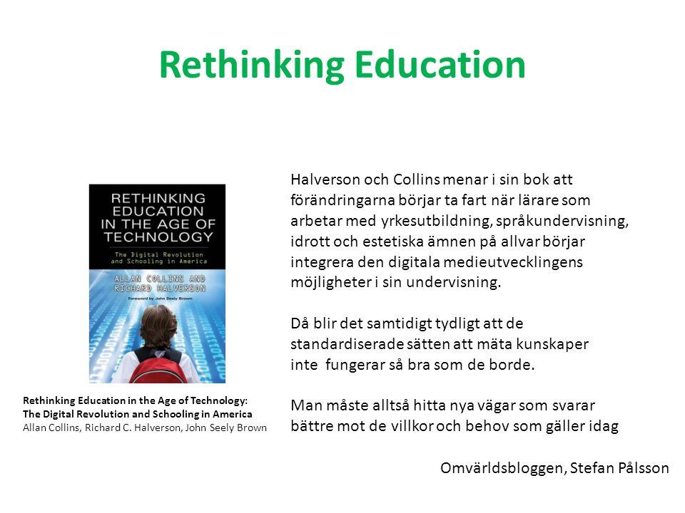 Rethinking Education Halverson och Collins menar i sin bok att förändringarna börjar ta fart när lärare som arbetar med yrkesutbildning, språkundervis