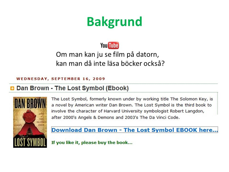 Bakgrund Om man kan ju se film på datorn, kan man då inte läsa böcker också?