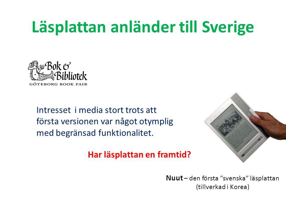 """Läsplattan anländer till Sverige Nuut – den första """"svenska"""" läsplattan (tillverkad i Korea) Intresset i media stort trots att första versionen var nå"""