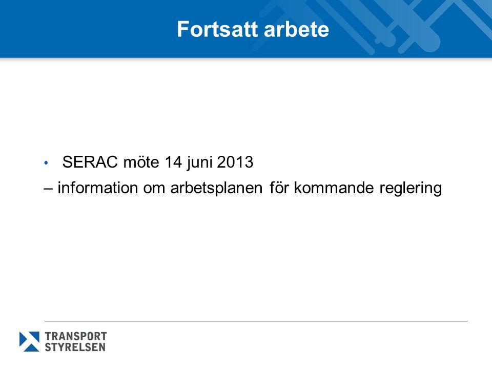 Fortsatt arbete SERAC möte 14 juni 2013 – information om arbetsplanen för kommande reglering