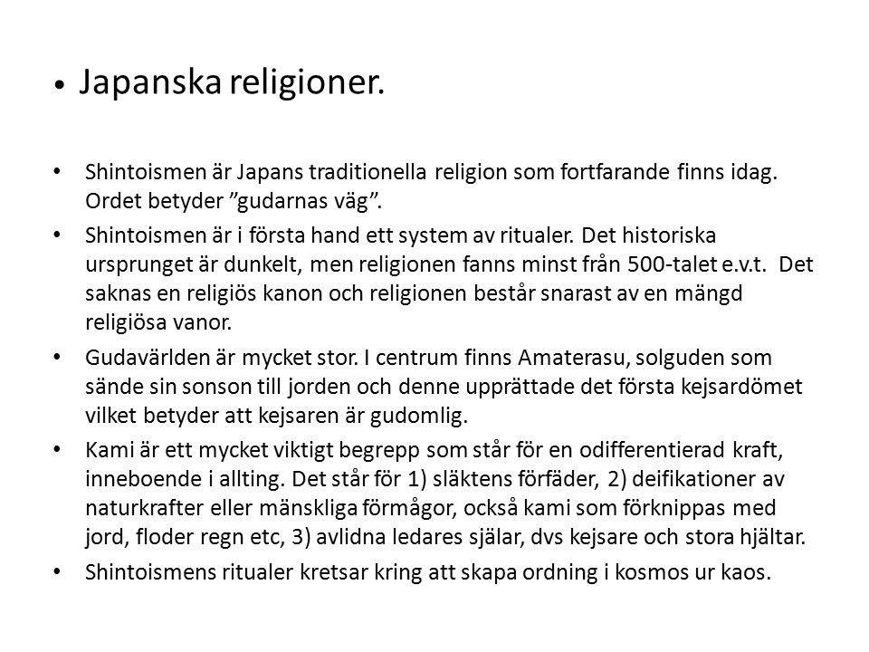 Japanska religioner.Shintoismen är Japans traditionella religion som fortfarande finns idag.