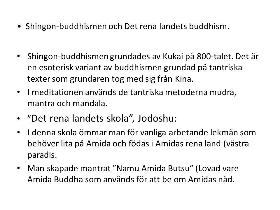 Shingon-buddhismen och Det rena landets buddhism.