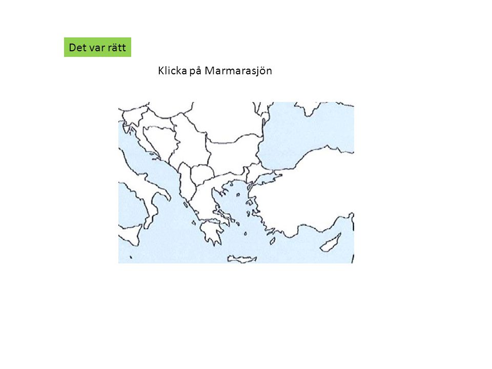 Klicka på Marmarasjön Det var rätt