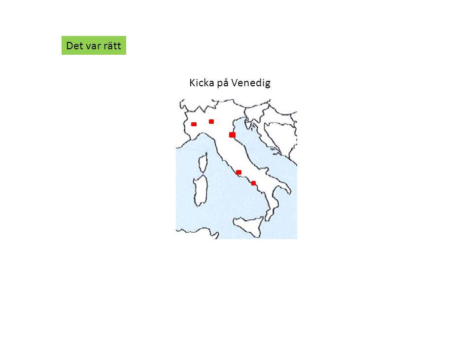 Det var rätt Kicka på Venedig