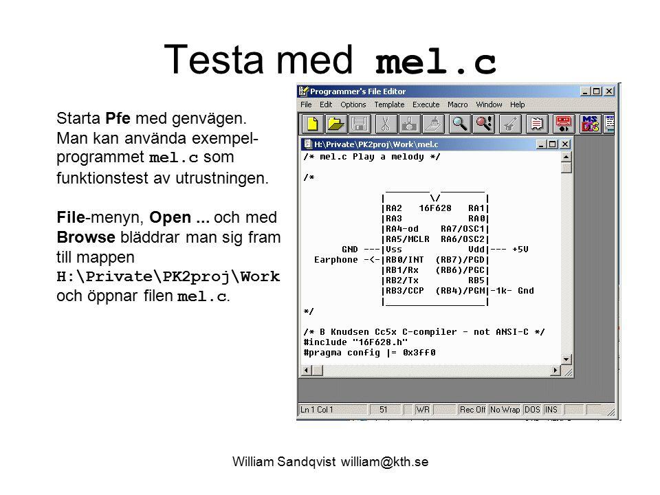William Sandqvist william@kth.se Testa med mel.c Starta Pfe med genvägen.