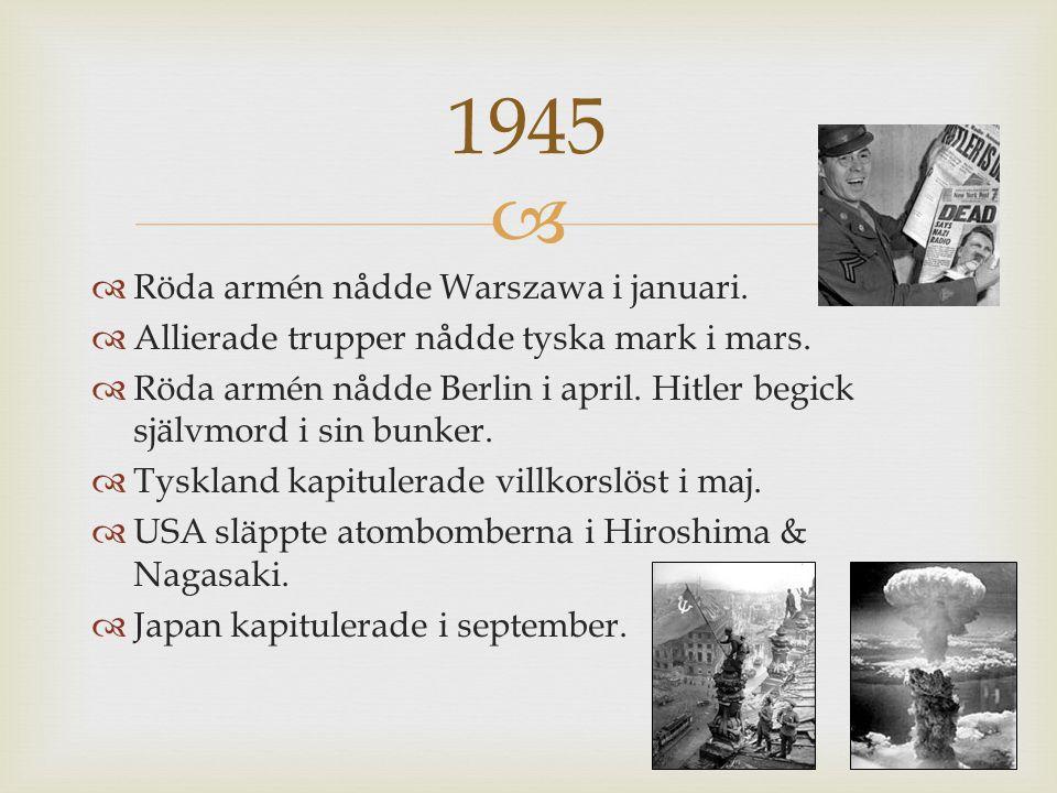   Röda armén nådde Warszawa i januari. Allierade trupper nådde tyska mark i mars.