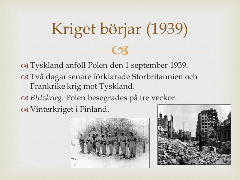   Tyskland anföll Polen den 1 september 1939.