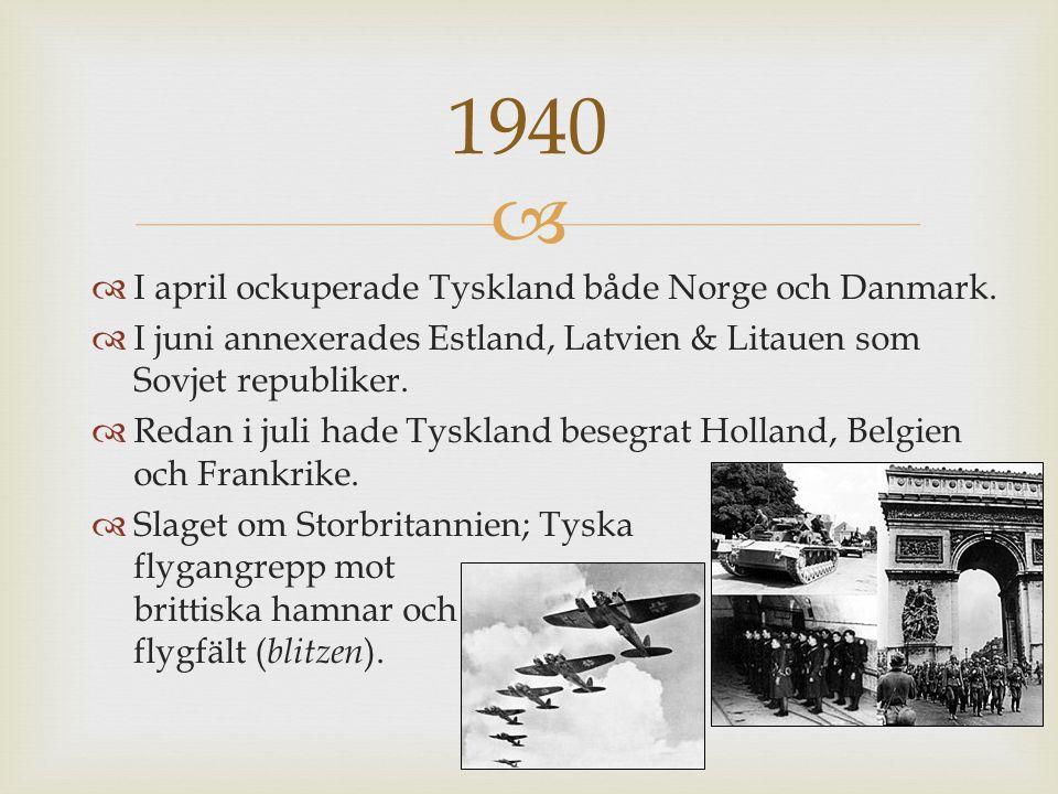   I april ockuperade Tyskland både Norge och Danmark.