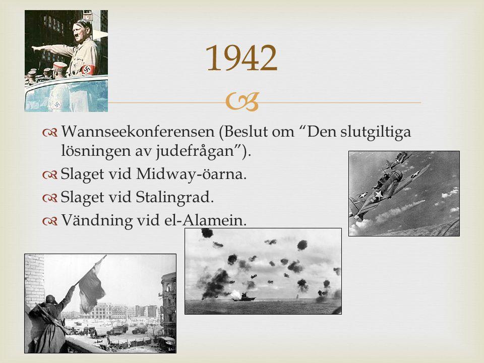   Wannseekonferensen (Beslut om Den slutgiltiga lösningen av judefrågan ).