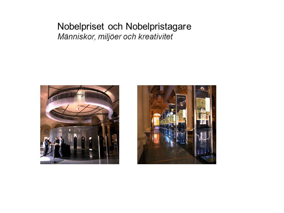 Nobelpriset och Nobelpristagare Människor, miljöer och kreativitet