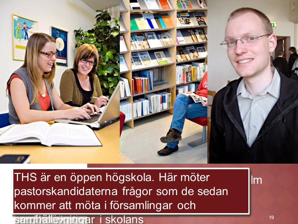 19 Teologiska Högskolan Stockholm För att kunna göra detta behövs ditt ekonomiska stöd. Andlig vägledning, predikoövningar, röst- och talvård, terapeu