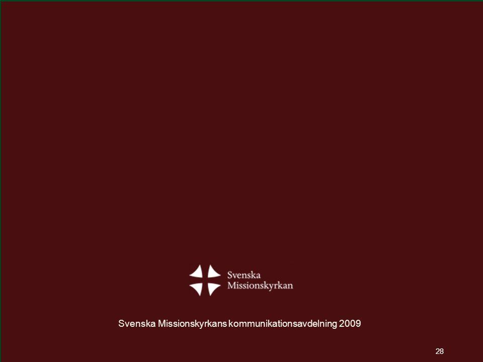 28 Bg 570-93 32 Svenska Missionskyrkans kommunikationsavdelning 2009 28
