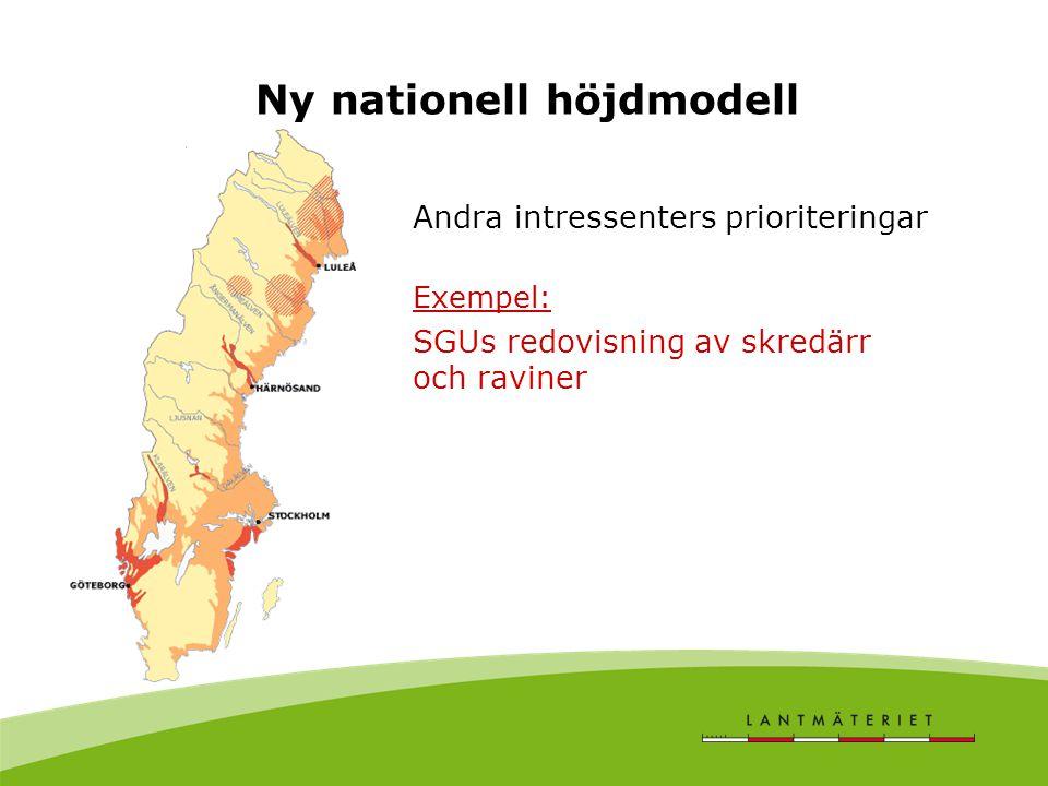 Ny nationell höjdmodell Andra intressenters prioriteringar Exempel: SGUs redovisning av skredärr och raviner