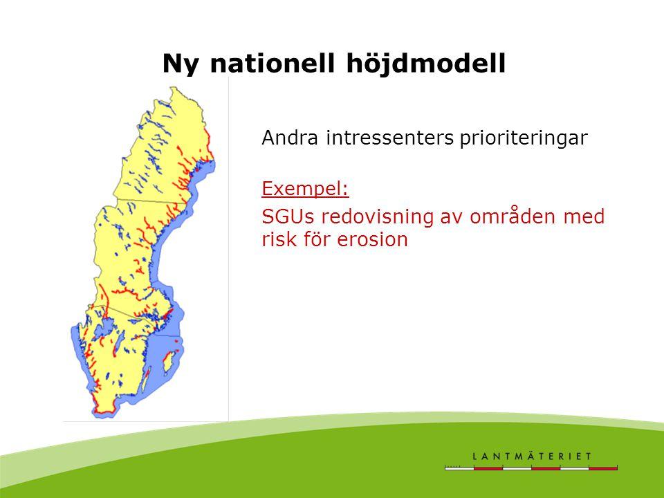 Ny nationell höjdmodell Andra intressenters prioriteringar Exempel: SGUs redovisning av områden med risk för erosion
