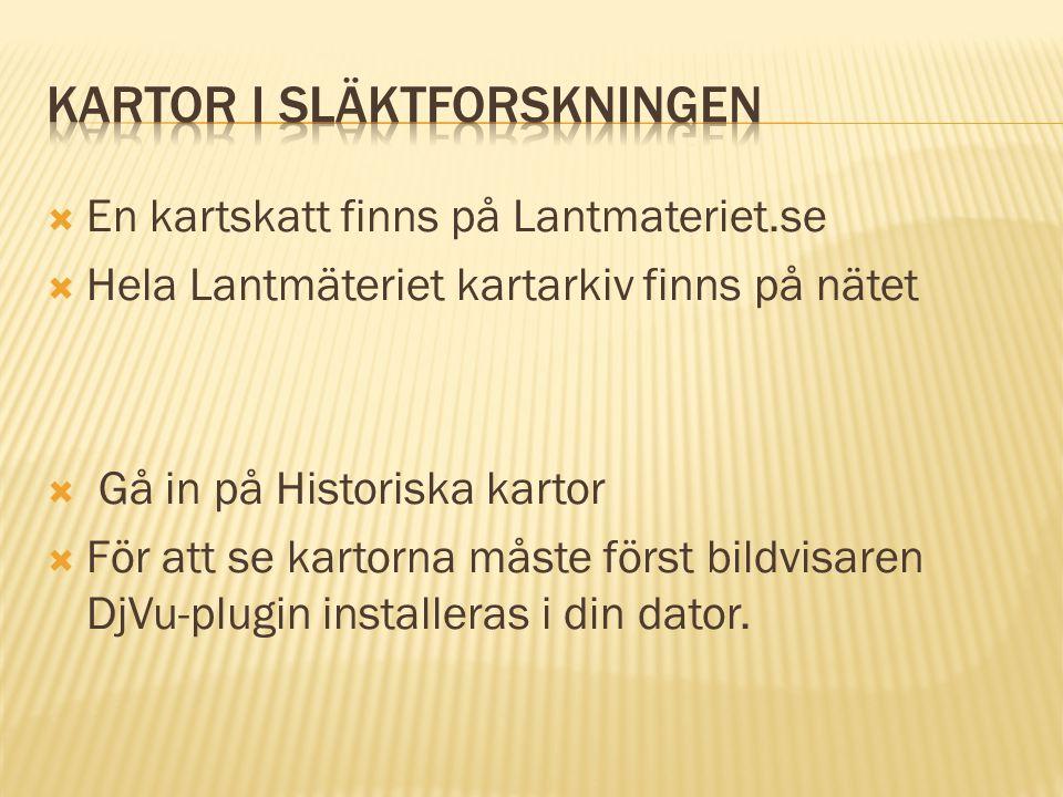  En kartskatt finns på Lantmateriet.se  Hela Lantmäteriet kartarkiv finns på nätet  Gå in på Historiska kartor  För att se kartorna måste först bildvisaren DjVu-plugin installeras i din dator.
