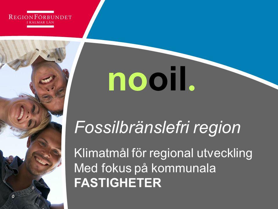nooil. Fossilbränslefri region Klimatmål för regional utveckling Med fokus på kommunala FASTIGHETER