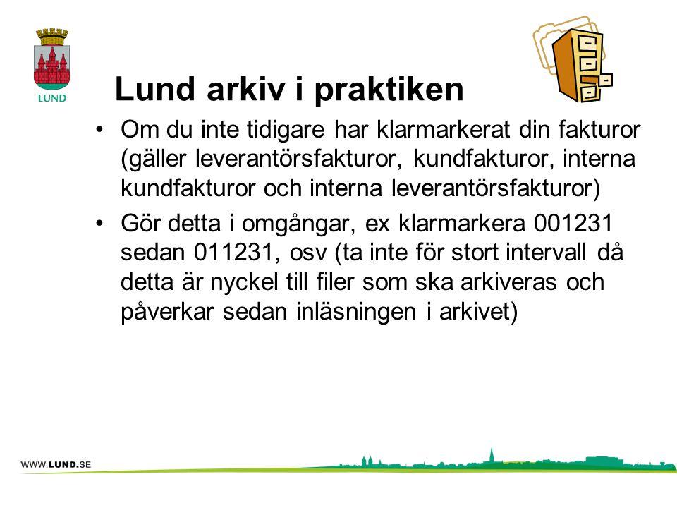 Lund arkiv i praktiken Om du inte tidigare har klarmarkerat din fakturor (gäller leverantörsfakturor, kundfakturor, interna kundfakturor och interna l