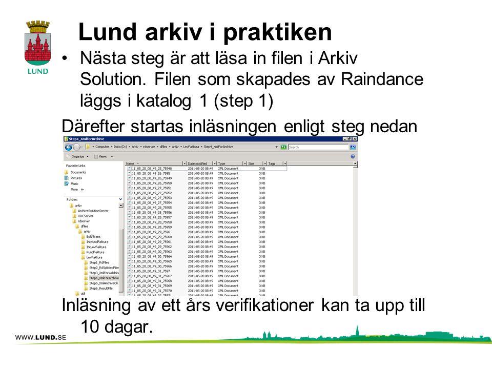 Lund arkiv i praktiken Nästa steg är att läsa in filen i Arkiv Solution. Filen som skapades av Raindance läggs i katalog 1 (step 1) Därefter startas i