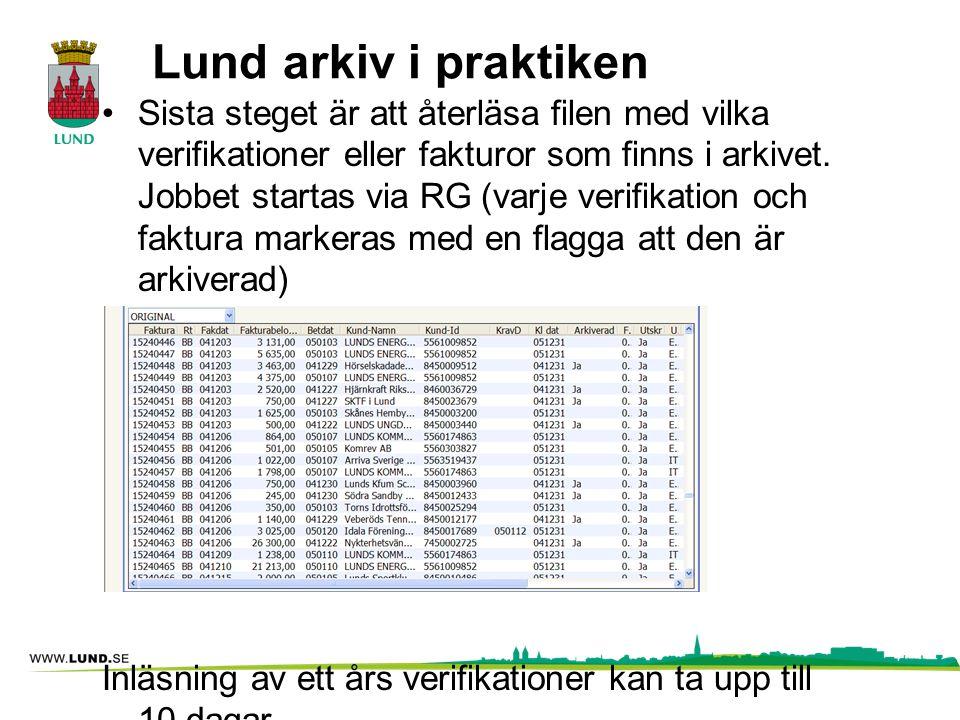Lund arkiv i praktiken Sista steget är att återläsa filen med vilka verifikationer eller fakturor som finns i arkivet. Jobbet startas via RG (varje ve