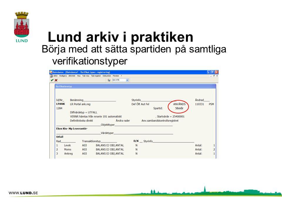 Lund arkiv i praktiken Börja med att sätta spartiden på samtliga verifikationstyper