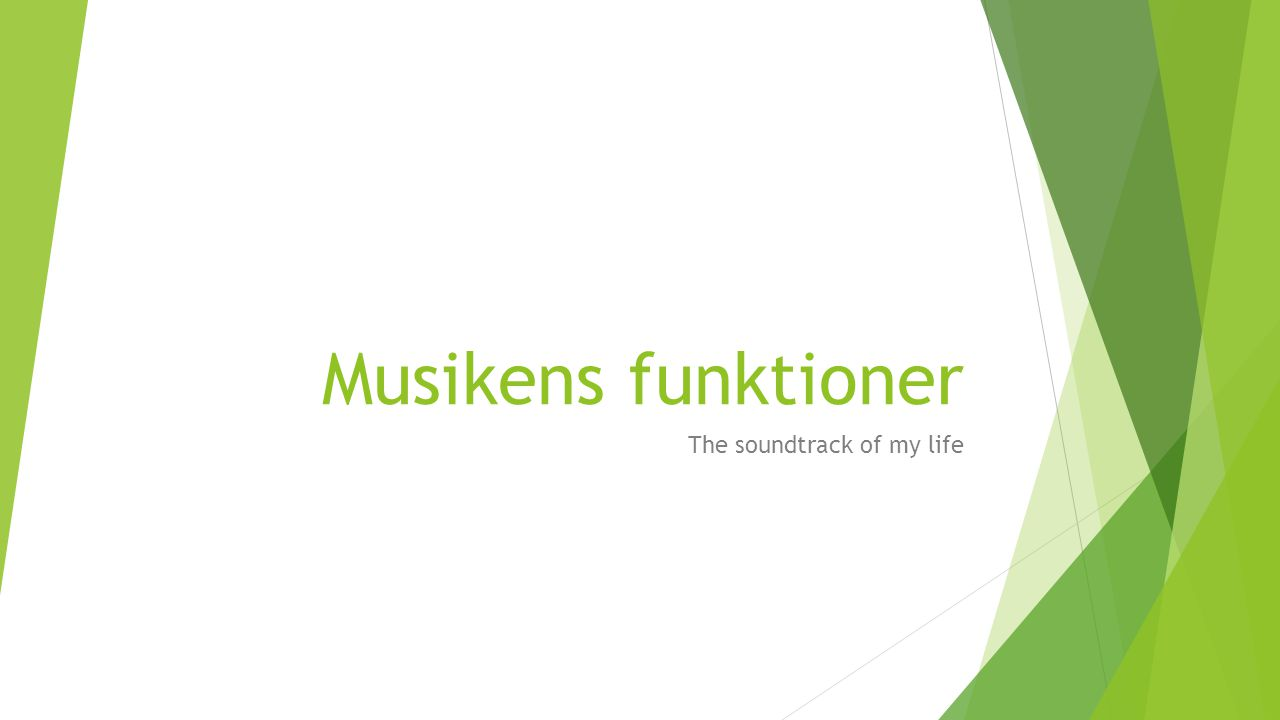 Musikens funktioner The soundtrack of my life