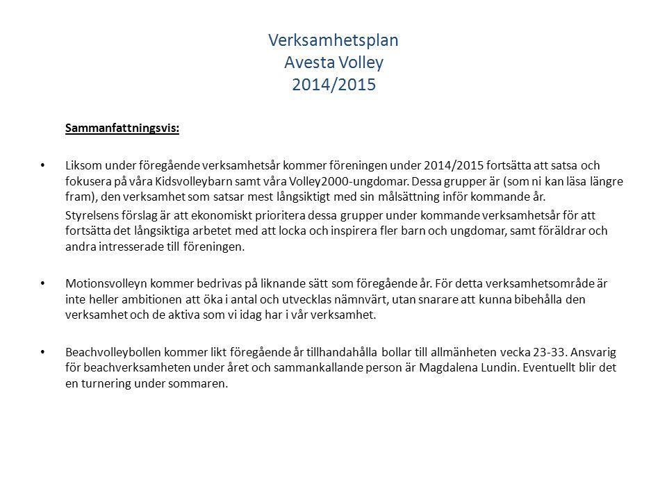 Sammanfattningsvis: Liksom under föregående verksamhetsår kommer föreningen under 2014/2015 fortsätta att satsa och fokusera på våra Kidsvolleybarn samt våra Volley2000-ungdomar.