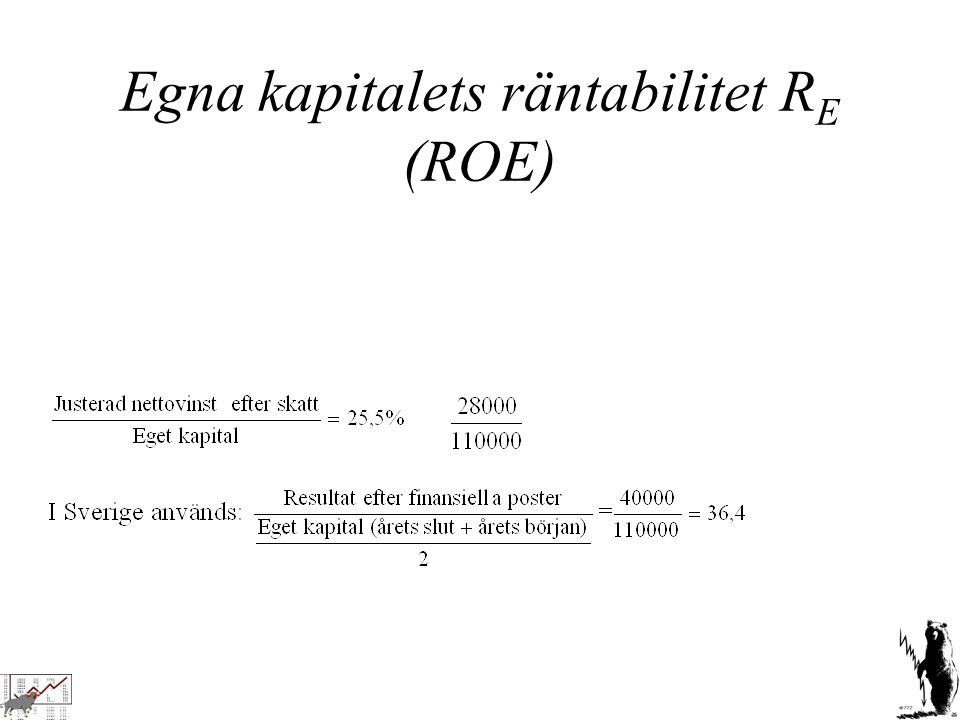 Egna kapitalets räntabilitet R E (ROE)